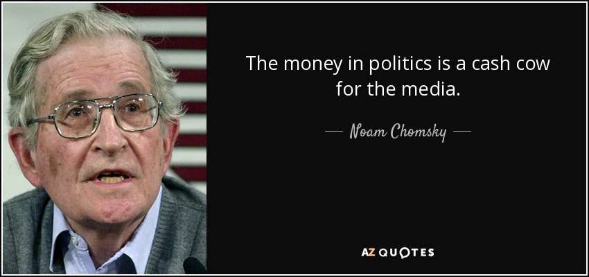 quote-the-money-in-politics-is-a-cash-cow-for-the-media-noam-chomsky-142-72-37.jpg