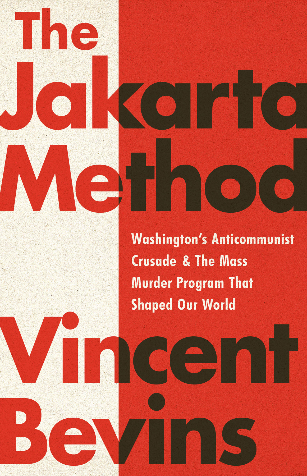 The Jakarta Method Authored By Vincent Bevins - Front Cover.jpg